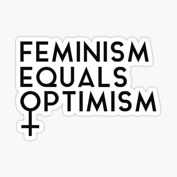 Feminism Equals Optimism Sticker
