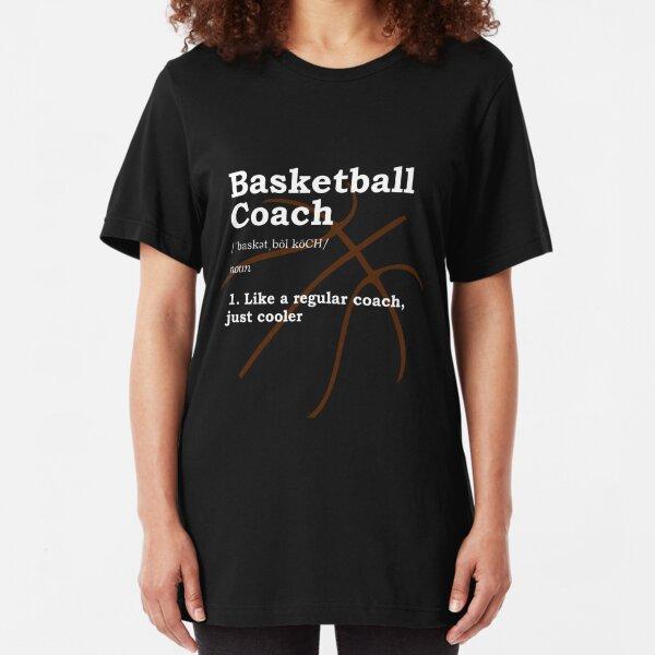 Basketball Coach Gift Slim Fit T-Shirt