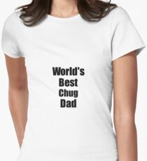 Chug Dad Dog Lover World's Best Funny Gift Idea For My Pet Owner Women's Fitted T-Shirt