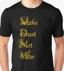 Make Dust Not War Unisex T-Shirt