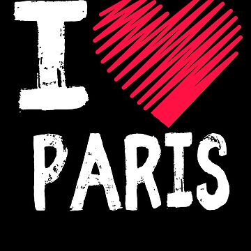 I Love Paris France Tourist Gift by Aewood924
