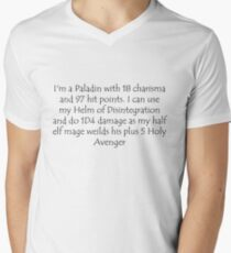 I'm a Paladin with 18 charisma and 97 hit points. I can use my Helm of Disintegration and do 1D4 damage as my half elf mage weilds his plus 5 Holy Avenger Mens V-Neck T-Shirt