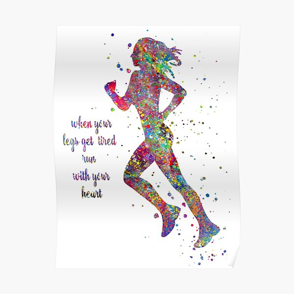 Running woman, running, when your legs get tired run with your heart Poster