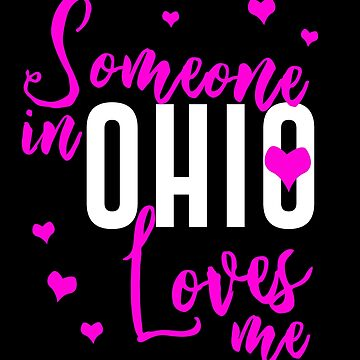Someone In Ohio Loves Me Long Distance Gift by kh123856