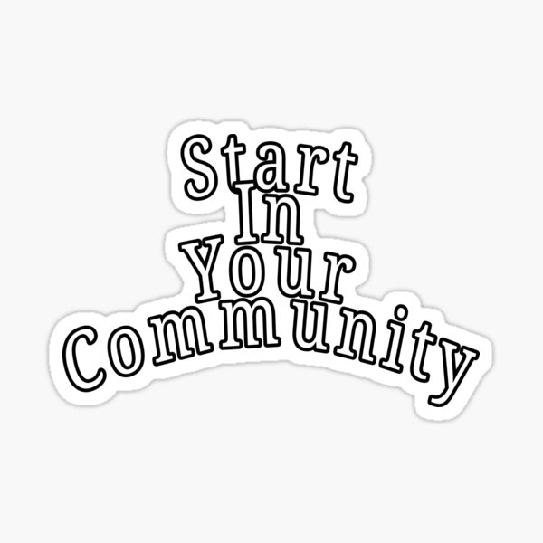 Start in Your Community  Sticker