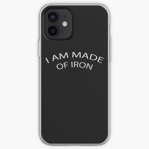 I AM MADE OF IRON iPhone Soft Case