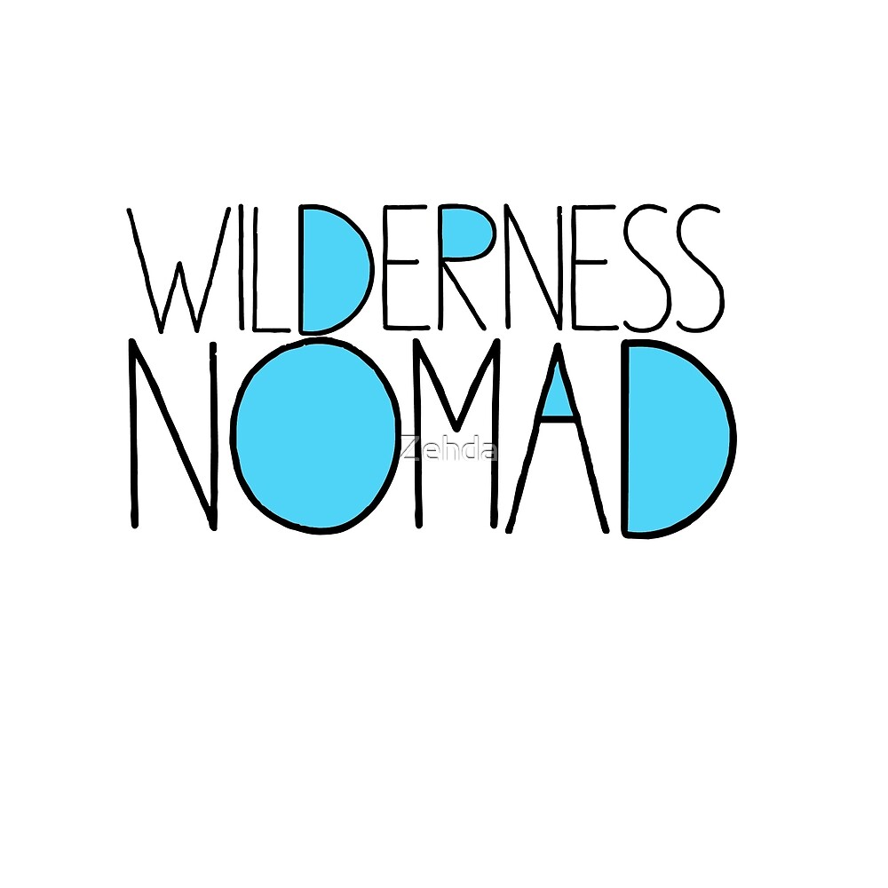 Wilderness Nomad Typographic by Zehda