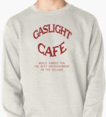 Tonight at the Gaslight... Pullover