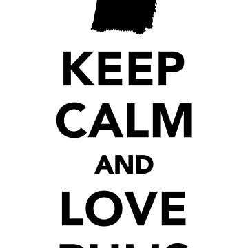 Keep calm and love pulis by Designzz