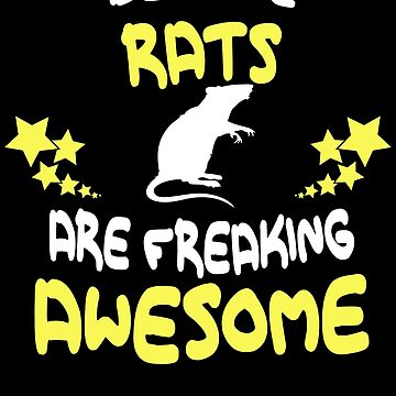 Because RATS Are Freaking Awesome T-Shirt Funny by VKOKAY