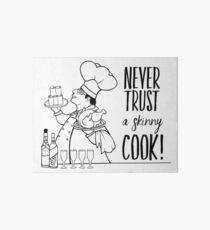 Just Add Colour - Never Trust a Skinny Cook Art Board Print