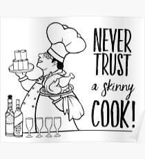 Just Add Colour - Never Trust a Skinny Cook Poster