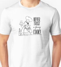Just Add Colour - Never Trust a Skinny Cook Slim Fit T-Shirt