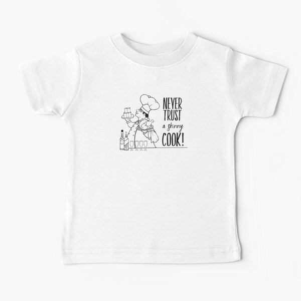 Just Add Colour - Never Trust a Skinny Cook Baby T-Shirt