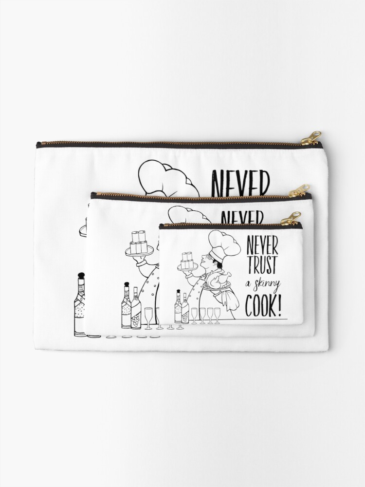 Alternate view of Just Add Colour - Never Trust a Skinny Cook Zipper Pouch
