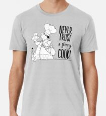 Just Add Colour - Never Trust a Skinny Cook Premium T-Shirt
