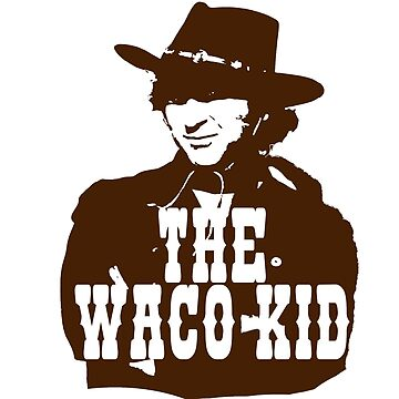 The Waco Kid by everything-shop