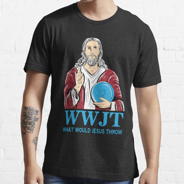 What Would Jesus Throw Disc Golf Shirt Essential T-Shirt