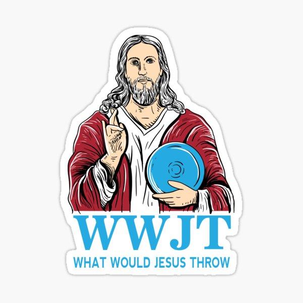What Would Jesus Throw Disc Golf Shirt Sticker