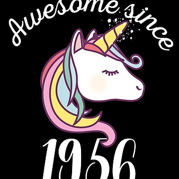 Awesome Since 1956 Funny Unicorn Birthday by with-care
