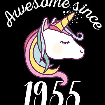 Awesome Since 1955 Funny Unicorn Birthday by with-care