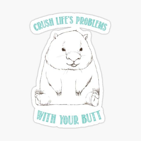 Wise Wombat - Crush Problems Sticker