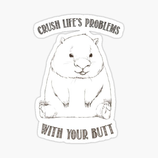 Wise Wombat - Crush it 2 Sticker