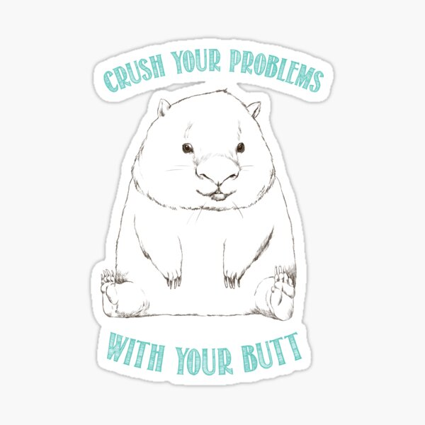 Wise Wombat - Crush It 3 Sticker