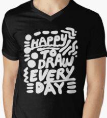 Happy to Draw Everyday! - white   Mens V-Neck T-Shirt