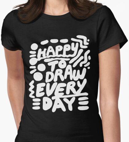 Happy to Draw Everyday! - white   T-Shirt