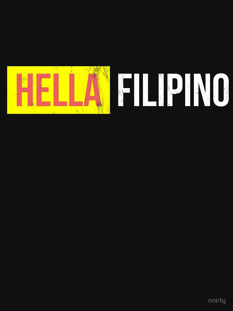 Hella Filipino Philippines Adobo Roots Family Pinoy T-shirt by noirty