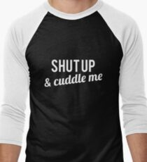 COUPLES SHIRT SHUT UP & CUDDLE ME Men's Baseball ¾ T-Shirt