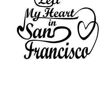 I left my heart in San Francisco by denip