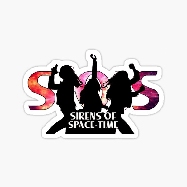 Sirens of Space Time Sticker