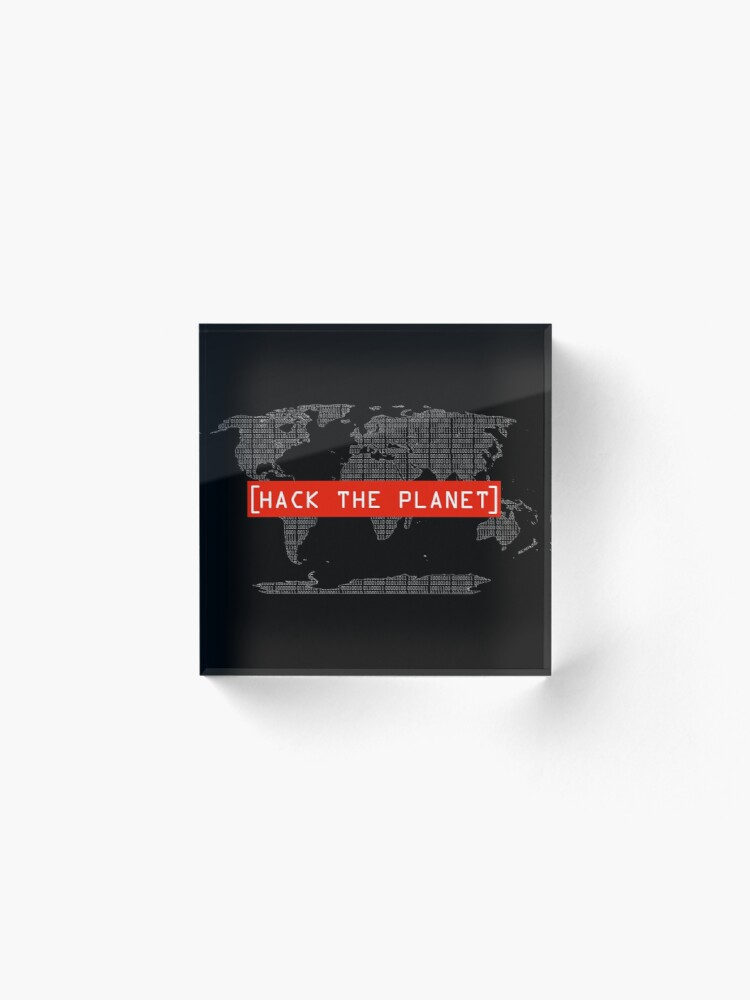 Alternate view of Hack The Planet - Hacker T-Shirt Acrylic Block