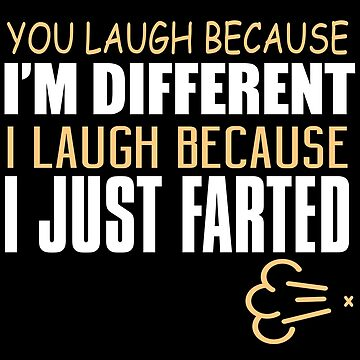I Just Farted Shirt I Laugh I Farted Offensive Meme Quote by thespottydogg