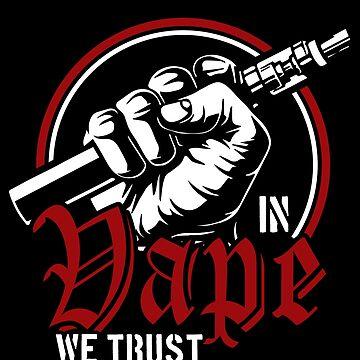 Vape Trust by GeschenkIdee