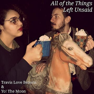 All of the Things Left Unsaid by TravisLove