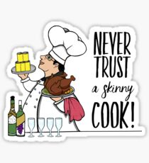 Never Trust a Skinny Cook,  Sticker
