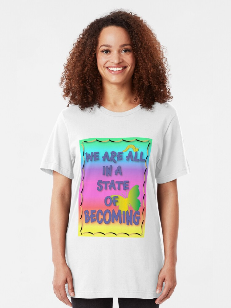 Alternate view of We are all in a state of becoming Slim Fit T-Shirt