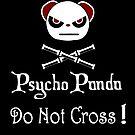 Achtung! Psycho Panda nach innen! Überquere nicht! von AnnaF31