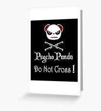 Achtung! Psycho Panda nach innen! Überquere nicht! Grußkarte