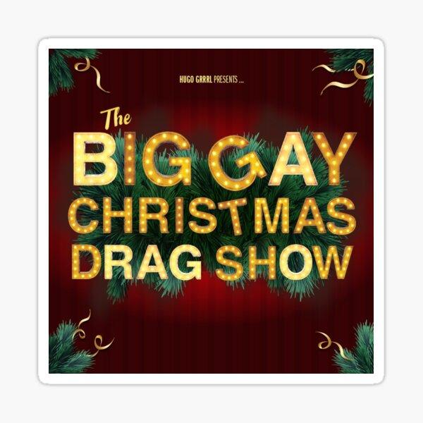 The Big Gay Christmas Drag Show  Sticker