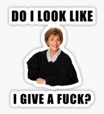 Judge Judy, Do I look like I give a fuck, Funny memes, gifts, presents, ideas, reality tv, good vibes, jokes, preppy, trendy, cute Sticker