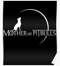 Mother of Pitbulls Awesome Pitbull lover Design Poster