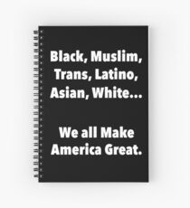 We all make America Great Spiral Notebook