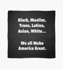 We all make America Great Scarf