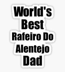 Rafeiro Do Alentejo Dad Dog Lover World's Best Funny Gift Idea For My Pet Owner Sticker