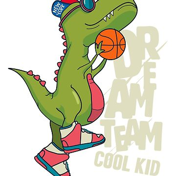 T-Rex Basketball - Dream Team Cool Kid by grouppixel