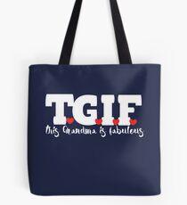 TGIF this Grandma is fabulous  Tote Bag